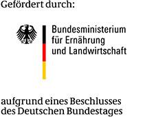 Logo Gefördert durch das Bundesministerium für Ernährung und Landwirtschaft aufgrund eines Beschlusses des Deutschen Bundestags