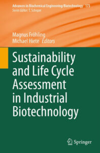 Buchcover Fröhling/Hiete (Hrsg.): Sustainability and Life Cycle Assessment in Industrial Biotechnology