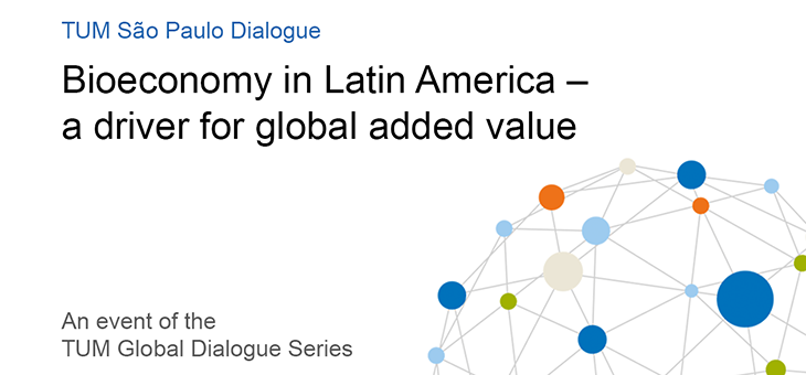 TUM Global Dialogue Series: Bioeconomy in Latin America – a driver for global added value