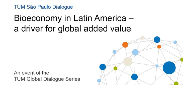 TUM Global Dialogue Series: Bioökonomie in Lateinamerika – ein Motor für globale Wertschöpfung
